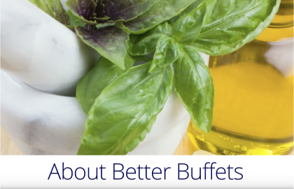 About Better Buffets